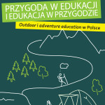"""""""Przygoda w edukacji i edukacja w przygodzie"""" – nowa książka Pracowni Nauki i Przygody"""