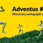 """Warsztaty pedagogiki przygody """"Adventus"""""""
